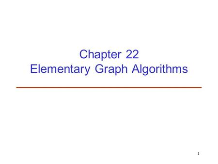 1 Chapter 22 Elementary Graph Algorithms. 2 Introduction G=(V, E) –V = vertex set –E = edge set Graph representation –Adjacency list –Adjacency matrix.
