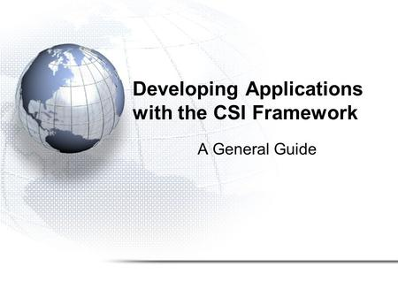 Developing Applications with the CSI Framework A General Guide.