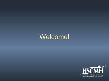 Welcome!. Strategic Development and Facility Master Planning Board Approved in October 2010 Hot Springs County Memorial Hospital.