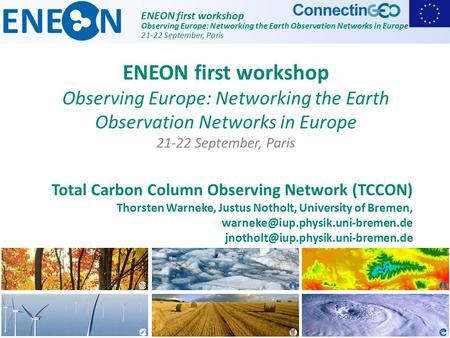 ENEON first workshop Observing Europe: Networking the Earth Observation Networks in Europe 21-22 September, Paris Total Carbon Column Observing Network.