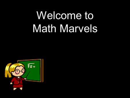 Welcome to Math Marvels. Number of the Day What are your solutions? The answer is.