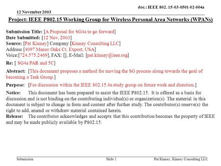 Doc.: IEEE 802. 15-03-0501-02-004a Submission 12 November 2003 Pat Kinney, Kinney Consulting LLCSlide 1 Project: IEEE P802.15 Working Group for Wireless.