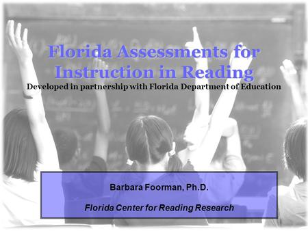Florida Assessments for Instruction in Reading Florida Assessments for Instruction in Reading Developed in partnership with Florida Department of Education.