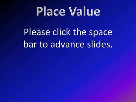 Please click the space bar to advance slides.. Read this number: 987,654,321,012.