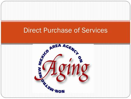 Direct Purchase of Services. DPS Original Goals  Improve Integrity of Services  Assure Accountability  Accurate Costs of Service(s)  Urban Costs vs.