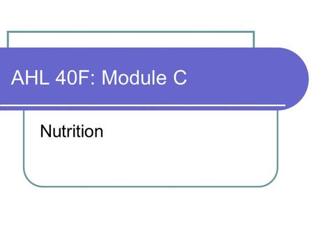 AHL 40F: Module C Nutrition. Making Healthy Choices with Canada's food Guide Canada's Food Guide describes a pattern of eating (i.e. the type, amount,