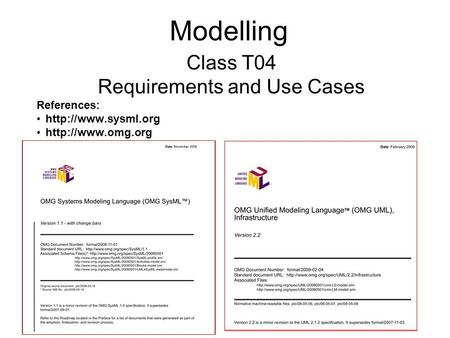 Modelling Class T04 Requirements and Use Cases References: