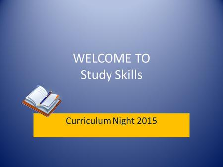 WELCOME TO Study Skills Curriculum Night 2015. About Me Name: Karen Lee Years at IMS: 28 Have taught: Chorus, Language Arts, Challenge, Study Hall, Study.