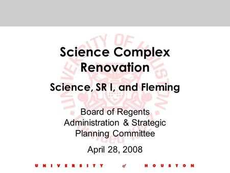 Science Complex Renovation Science, SR I, and Fleming Board of Regents Administration & Strategic Planning Committee April 28, 2008.