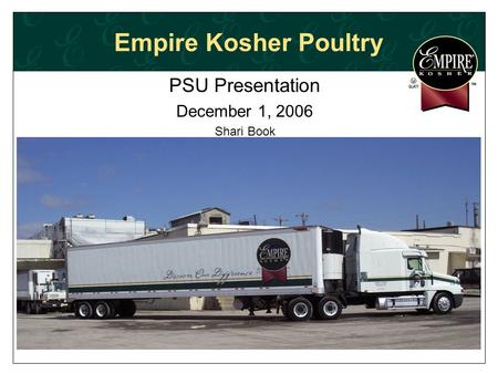 Empire Kosher Poultry PSU Presentation December 1, 2006 Shari Book.