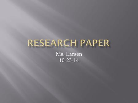 Ms. Larsen 10-23-14.  Use the NCWiseOwl web sites for reliable sources and ready-made citations you can copy and paste into your Works Cited page. 