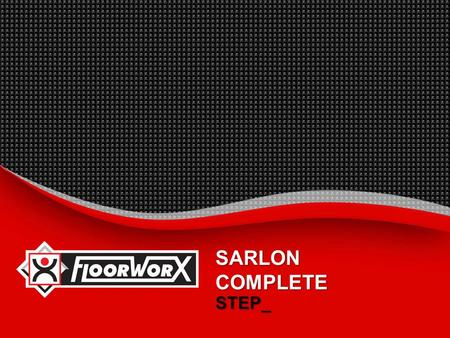 SARLON COMPLETE STEP_.  INTRODUCTION_  BENEFITS_  SUGGESTED SPECIFICATION_  INSTALLATION INSTRUCTIONS_  MAINTENANCE PROCEDURES_  TECHNICAL PROPERTIES_.