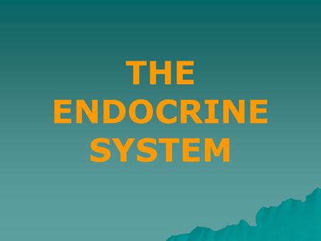 THE ENDOCRINE SYSTEM. The Endocrine System is a collection of glands that produces hormones that regulates your body's growth, metabolism, and sexual.