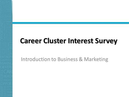 Career Cluster Interest Survey Introduction to Business & Marketing.