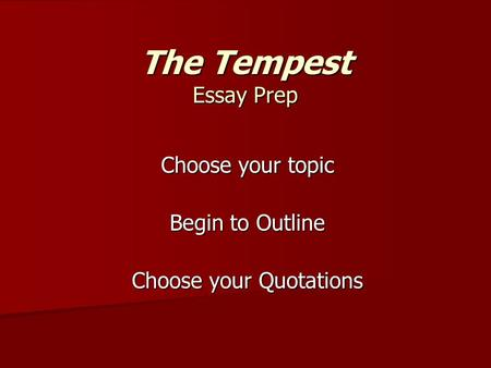 the tempest essay The tempest essaysthe tempest is seen as one of the greatest plays of shakespeare, combining his years of labor and philosophy into one play the tempest is viewed as one of the greatest works of william shakespeare the play encompasses many themes.