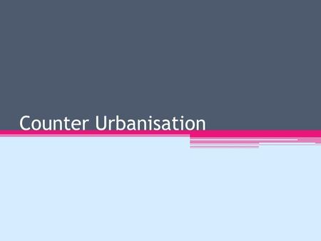 "Counter Urbanisation. Definition: Counter Urbanisation is ""The movement of people from an urban area into the surrounding rural area"" A different process."