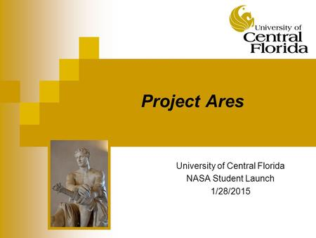 Project Ares University of Central Florida NASA Student Launch 1/28/2015.
