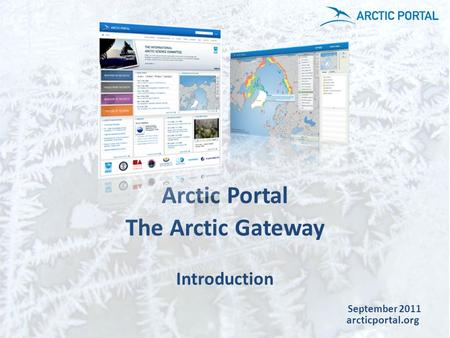 Arctic Portal The Arctic Gateway Introduction September 2011 arcticportal.org.