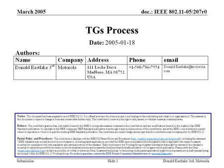 Doc.: IEEE 802.11-05/207r0 Submission March 2005 Donald Eastlake 3rd, MotorolaSlide 1 TGs Process Notice: This document has been prepared to assist IEEE.