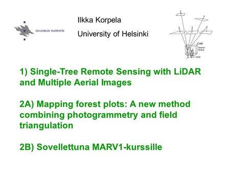 1) Single-Tree Remote Sensing with LiDAR and Multiple Aerial Images 2A) Mapping forest plots: A new method combining photogrammetry and field triangulation.