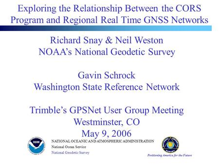 Positioning America for the Future NATIONAL OCEANIC AND ATMOSPHERIC ADMINISTRATION National Ocean Service National Geodetic Survey Exploring the Relationship.
