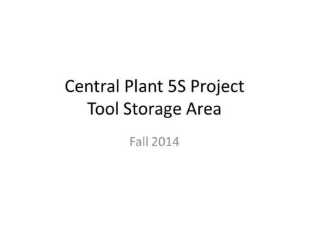 Central Plant 5S Project Tool Storage Area