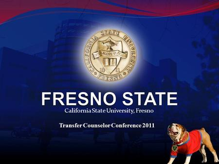 California State University, Fresno Transfer Counselor Conference 2011.