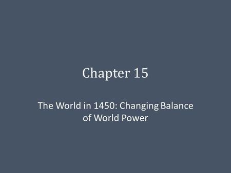 The World in 1450: Changing Balance of World Power