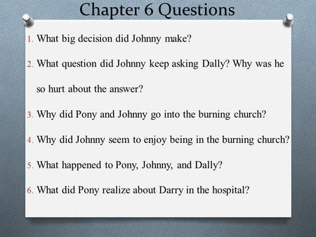 Chapter 6 Questions What big decision did Johnny make?