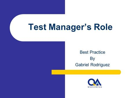 Test Manager's Role Best Practice By Gabriel Rodriguez.