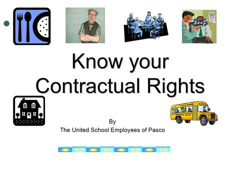 Know your Contractual Rights By The United School Employees of Pasco.