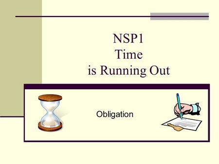 NSP1 Time is Running Out Obligation. DHCD will have 100% of our NSP funds obligated by September 17, 2010. Acquisition Rehab Resale.