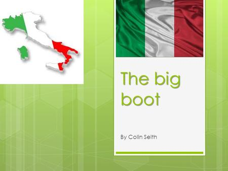 The big boot By Colin Seith. Economy  The economic data reveals that the Italian's quality of life is very rich or nice and that they are a developed.