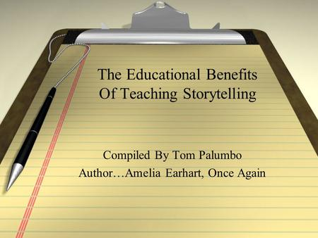 The Educational Benefits Of Teaching Storytelling Compiled By Tom Palumbo Author…Amelia Earhart, Once Again.