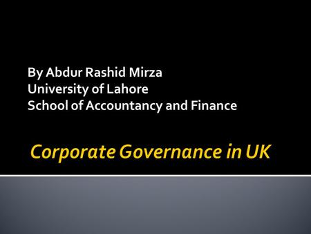 By Abdur Rashid Mirza University of Lahore School of Accountancy and Finance.