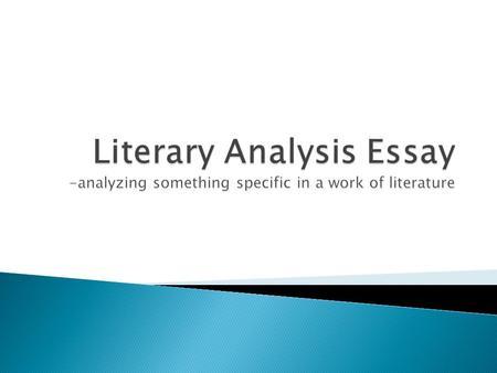 The Literary Analysis Essay PowerPoint Presentation, PPT - DocSlides