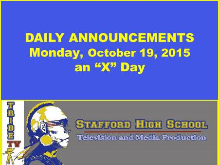 "DAILY ANNOUNCEMENTS Monday, October 19, 2015 an ""X"" Day."