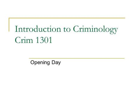 Introduction to Criminology Crim 1301 Opening Day.