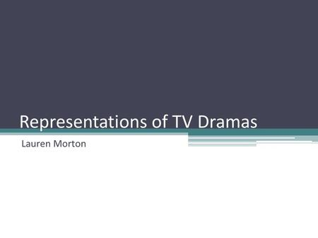 Representations of TV Dramas Lauren Morton. Teen Drama Representations In teen drama Skins, we can see that Kaya Scodelario one of the main characters.