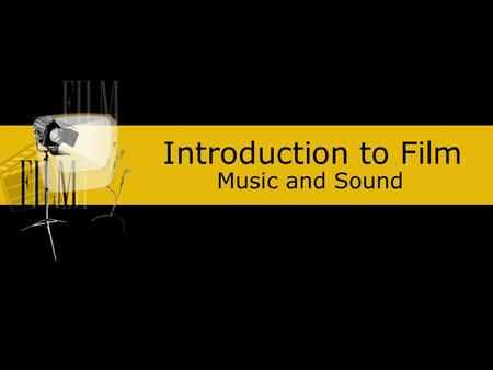 Introduction to Film Music and Sound.