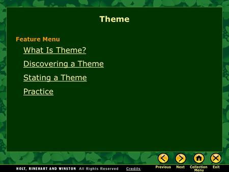 What Is Theme? Discovering a Theme Stating a Theme Practice Theme Feature Menu.