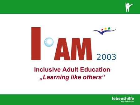 "Inclusive Adult Education ""Learning like others""."