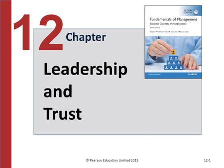 © Pearson Education Limited 201512-1 Chapter 12 Leadership and Trust.