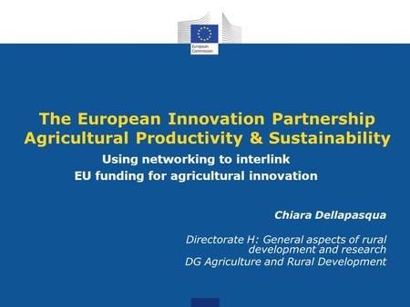 The European Innovation Partnership Agricultural Productivity & Sustainability Using networking to interlink EU funding for agricultural innovation.