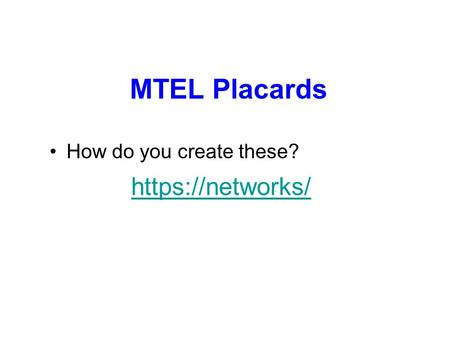 MTEL Placards How do you create these? https://networks/