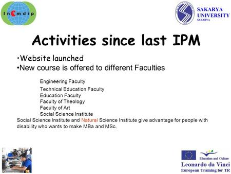 Activities since last IPM Website launched New course is offered to different Faculties Engineering Faculty Technical Education Faculty Education Faculty.