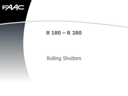 R 180 – R 280 Rolling Shutters. Why? Innovation for better competitiveness.