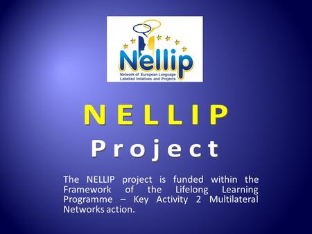 The NELLIP project is funded within the Framework of the Lifelong Learning Programme – Key Activity 2 Multilateral Networks action.