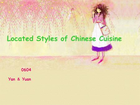 Located Styles of Chinese Cuisine 0604 Yan & Yuan.