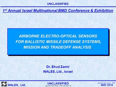 MAY 2010 WALES, Ltd. AirBorne EO Sensor for BMD - 1/17 UNCLASSIFIED Approved for Public Release - 10-MDA-5450 (04 MAY 10) AIRBORNE ELECTRO-OPTICAL SENSORS.